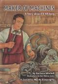 Maker of Machines A Story About Eli Whitney