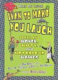 Ivan to Make You Laugh Jokes and Novel, Nifty, and Notorious Names