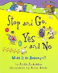 Stop And Go, Yes And No What Is an Antonym?