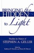 Bringing the Hidden to Light : The Process of Interpretation: Studies in Honor of Stephen A....