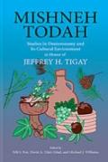 Mishneh Todah : Studies in Deuteronomy and Its Cultural Environment: in Honor of Jeffrey H. ...