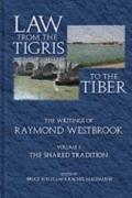 Law from the Tigris to the Tiber: The Writings of Raymond Westbrook