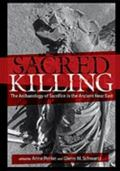 Sacred Killing : The Archaeology of Sacrifice in the Ancient near East