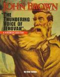 John Brown The Thundering Voice of Jehovah