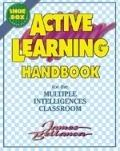 Active Learning Handbook for the Multiple Intelligences Classroom