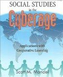 Social Studies in the Cyberage: Applications With Cooperative Learning
