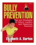 Bully Prevention Tips and Strategies for School Leaders and Classroom Teachers