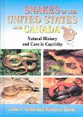 Snakes of the United States and Canada Natural History and Care in Captivity