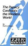 The Papacy Confronts the Modern World (Anvil Series (Malabar, Fla.).)