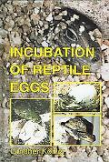 Incubation of Reptile Eggs Basics, Guidelines, Experiences