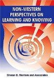 Non-Western Perspectives On Learning and Knowing: Perspectives from Around the World