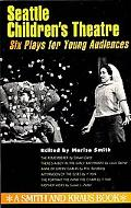 Seattle Children's Theatre Six Plays for Young Actors