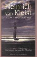 Heinrich von Kleist: Three Major Plays
