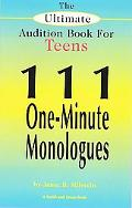 Ultimate Audition Book for Teens 111 One-Minute Monologues
