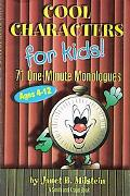 Cool Characters for Kids 71 One-Minute Monologues, Ages 4-12