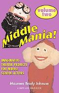 Middle Mania Two Imaginative Theater Projects for Middle School Actors