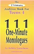 Ultimate Audition Book for Teens 111 One Minute Monologues