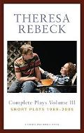 Theresa Rebeck the Complete Short Plays