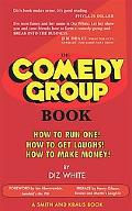 Comedy Group Book How to Run One! - How to Get Laughs! - How to Make Money!