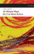 2009: The Best 10-Minute Plays for 2 or More Actors (Contemporary Playwright Series)