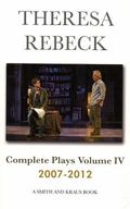 Theresa Rebeck : Complete Plays 2007-2012 Volume IV