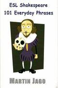 ESL Shakespeare : 101 Everyday Phrases