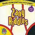Zany Riddles