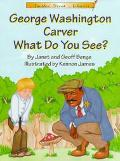 George Washington Carver What Do You See?