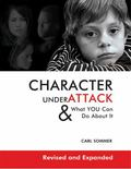 Character Under Attack & What You Can Do About It