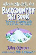 Allen and Mike's Really Cool Backcountry Ski Book Traveling and Camping Skills for a Winter