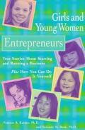 Girls and Young Women Entrepreneurs: True Stories about Starting and Running a Business Plus...