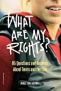 What Are My Rights? 95 Questions and Answers About Teens and the Law