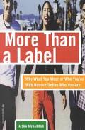 More Than a Label Why What You Wear or Who You're With Doesn't Define Who You Are