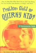 Problem Child or Quirky Kid? A Commonsense Guide for Parents