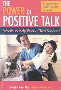 Power of Positive Talk Words to Help Every Child Succeed  A Guide for Parents, Teachers, and...