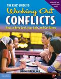 Kids' Guide to Working Out Conflicts How to Keep Cool, Stay Safe, and Get Along