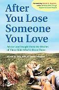 After You Lose Someone You Love Advice And Insight From The Diaries Of Three Kids Who've Bee...