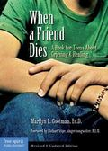 When A Friend Dies A Book For Teens About Grieving & Healing