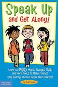 Speak Up And Get Along! Learn The Mighty Might, Thought Chop, And More Tools To Make Friends...