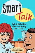 Smart Talk What Kids Say About Growing Up Gifted
