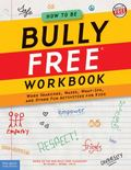 How to Be Bully Free Word Searches, Mazes, What-ifs, And Other Fun Activities
