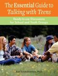 Essential Guide to Talking With Teens Ready-to-use Discussions for School And Youth Groups