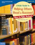 Kids' Guide to Helping Others Read and Succeed How to Take Action