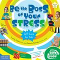Be the Boss of Your Stress Self-care for Kids