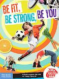 Be Fit, Be Strong, Be You (Be The Boss Of Your Body)