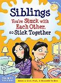 Siblings: You're Stuck with Each Other, So Stick Together (Laugh And Learn)