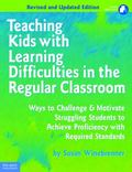Teaching Kids with Learning Difficulties in the Regular Classroom: Ways to Challenge & Motiv...