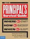 Principal's Survival Guide : Where Do I Start? How Do I Succeed? When Do I Sleep?