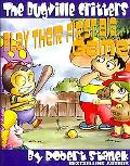 The Bugville Critters Play Their First Big Game (Buster Bee'S Adventures Series #7, The Bugv...