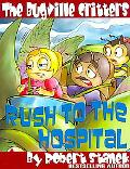 The Bugville Critters Rush To The Hospital (Buster Bee'S Adventures Series #6, The Bugville ...